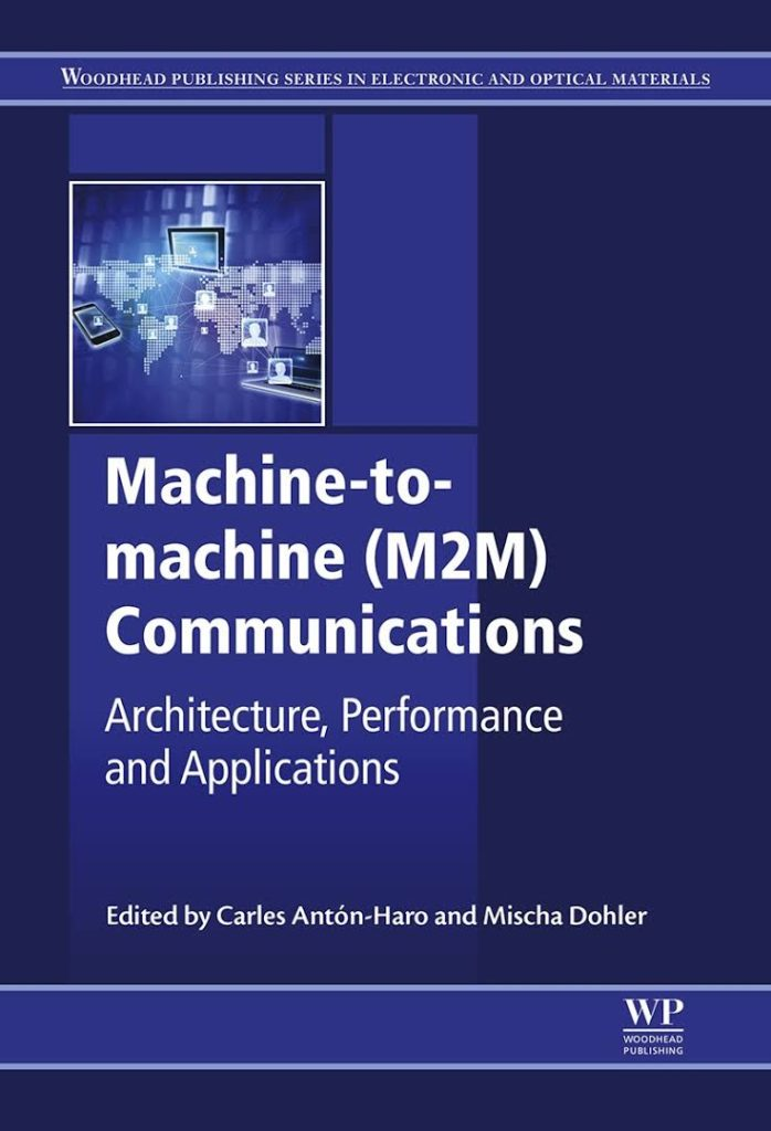 Libro - Machine-to-machine (M2M) Communications: Architecture, Performance and Applications